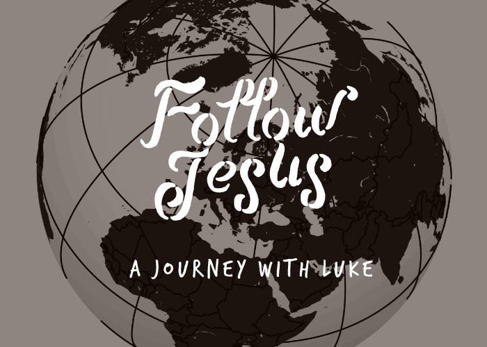 Follow Jesus: A Journey with Luke